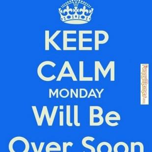 Monday, NOOOOOO