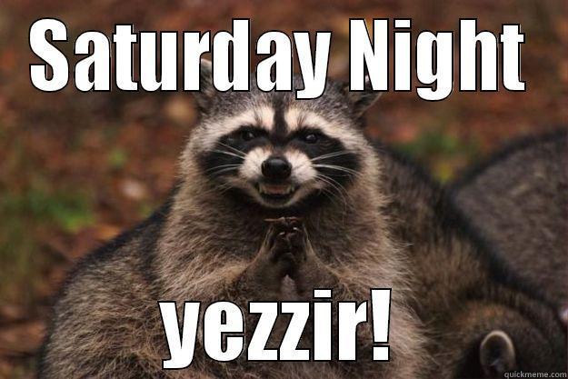 Sato night,,yessir!