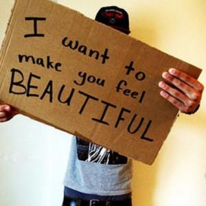 I want to make you feel beautiful